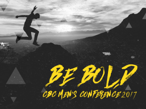 Be Bold - Mens Conf 2017 Mock Up 1